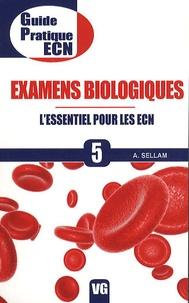 Alexandre Sellam - Examens biologiques - L'essentiel pour les ECN.