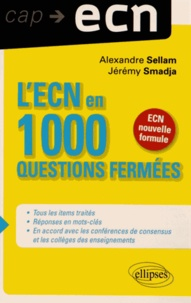 Alexandre Sellam et Jérémy Smadja - L'ECN en 1000 questions fermées.