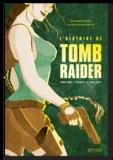 Alexandre Serel - L'histoire de Tomb Raider - 1996-2008 : l'odyssée de Lara Croft.