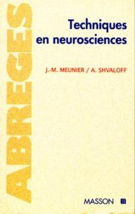 Alexandre Shvaloff et Jean-Marie Meunier - Techniques en neurosciences.