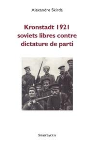 Alexandre Skirda - Kronstadt 1921 - Soviets libres contre dictature de parti.