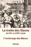 Alexandre Skirda - La traite des Slaves - L'esclavage des Blancs du VIIIe au XVIIIe siècle.
