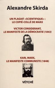 """Alexandre Skirda - Un plagiat """"scientifique"""" : le copié-collé de Marx - Victor Considerant, Le manifeste de la démocratie (1843) - Karl Marx, Le manifeste communiste (1848)."""