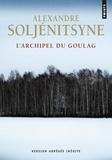 Alexandre Soljénitsyne - L'archipel du Goulag 1918-1956 - Essai d'investigation littéraire. Edition abrégée.