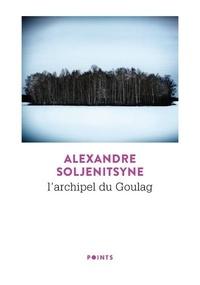 Alexandre Soljenitsyne - L'archipel du Goulag 1918-1956.