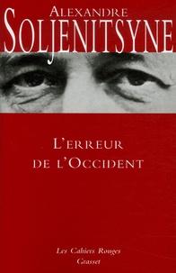 Alexandre Soljénitsyne - L'Erreur de l'Occident.