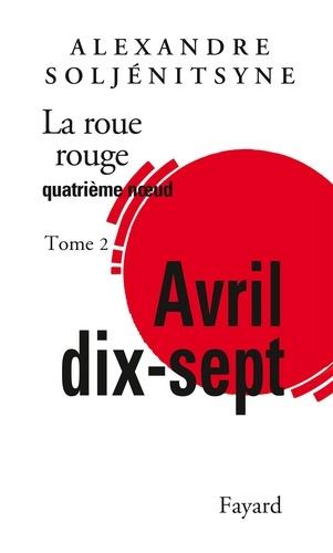 La Roue rouge - Avril 17 tome 2. Quatrième noeud
