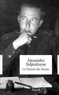 Alexandre Soljenitsyne - Le chemin des forçats.