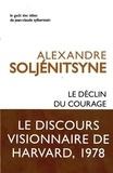 Alexandre Soljénitsyne - Le déclin du courage - Discours de Harvard, juin 1978.