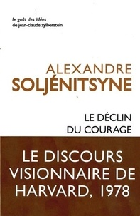 Alexandre Soljenitsyne - Le déclin du courage - Discours de Harvard, juin 1978.