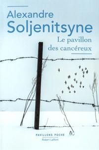 Alexandre Soljenitsyne - Le pavillon des cancéreux.