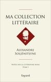 Alexandre Soljénitsyne - Ma collection littéraire - Notes sur la littérature russe Tome 1.