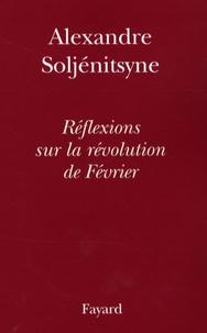 Alexandre Soljenitsyne - Réflexions sur la révolution de Février.