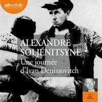 Alexandre Soljenitsyne - Une journée d'Ivan Denissovitch.