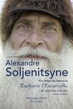 Alexandre Soljénitsyne - Zacharie l'Escarcelle et autres récits.