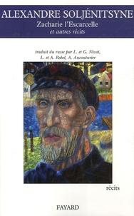 Alexandre Soljénitsyne - Zacharie ; L'Escarcelle - Et autres récits.