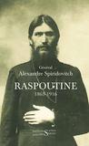 Alexandre Spiridovitch - Raspoutine 1863-1916 - D'après les documents russes et les archives privées de l'auteur.