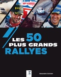 Alexandre Stricher - Les 50 plus grands rallyes.