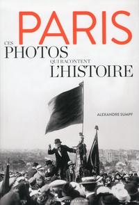 Alexandre Sumpf - Paris, ces photos qui racontent l'histoire.