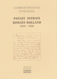 Alexandre Talex - Correspondance intégrale Panaït Istrati - Romain Rolland 1919-1935.