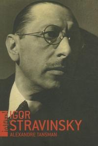 Alexandre Tansman - Igor Stravinsky.