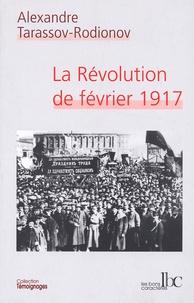 Alexandre Tarassov-Rodionov - La Révolution de février 1917.