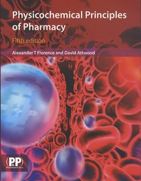 Alexandre Taylor Florence et David Attwood - Physicochemical Principles of Pharmacy.