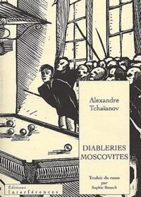 Alexandre Tchaïanov - Diableries moscovites.