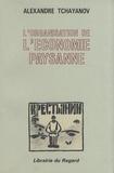 Alexandre Tchayanov - L'organisation de l'économie paysanne.