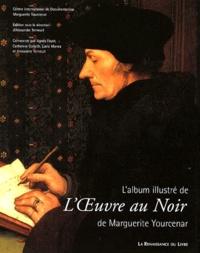 Alexandre Terneuil - L'album illustré de L'oeuvre au noir de Marguerite Yourcenar.