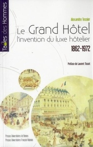 Le grand hôtel - Linvention du luxe hôtelier 1862-1972.pdf