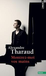 Alexandre Tharaud - Montrez-moi vos mains.