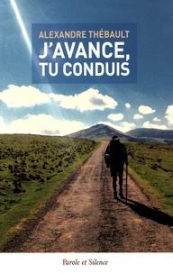 J'avance, tu conduis- Sur les chemins de Compostelle - Alexandre Thébault pdf epub