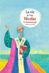 Télécharger des ebooks epub torrents La vie de saint Nicolas le thaumaturge racontée aux enfants