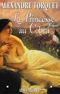 Alexandre Torquet - La Princesse au cobra.