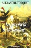 Alexandre Torquet - La Prophétie d'Alexandrie.