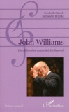 Alexandre Tylski - John Williams - Un alchimiste musical à Hollywood.