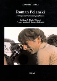 Alexandre Tylski - Roman Polanski - Une signature cinématographique.