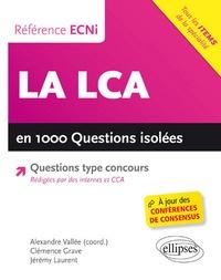 Alexandre Vallée et Clémence Grave - La LCA en 1000 questions isolées conforme à lECN.