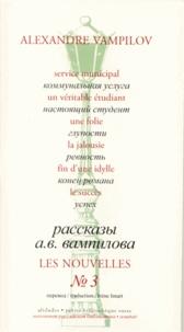 Alexandre Vampilov - Les nouvelles - Tome 3, Service municipal ; Un véritable étudiant ; Une folie ; La jalousie ; Fin d'une idylle ; Le succès.