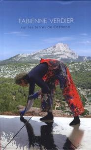 Alexandre Vanautgaerden - Fabienne Verdier - Sur les terres de Cézanne.