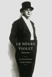 Alexandre Vertinski - Le nègre violet - Souvenirs.