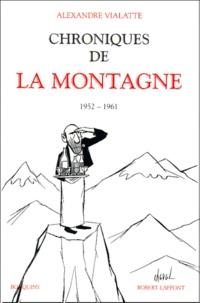 Alexandre Vialatte - Chroniques de La Montagne 1952-1961.