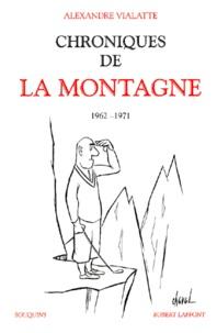 Alexandre Vialatte - Chroniques de La Montagne 1962-1971.