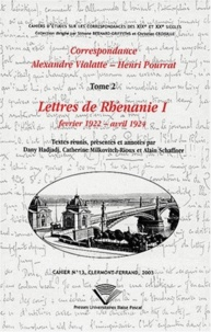 Alexandre Vialatte et Henri Pourrat - Correspondance Alexandre Vialatte - Henri Pourrat (1916-1959) - Tome 2, Lettres de Rhénanie Volume 1 (février 1922 - avril 1924).