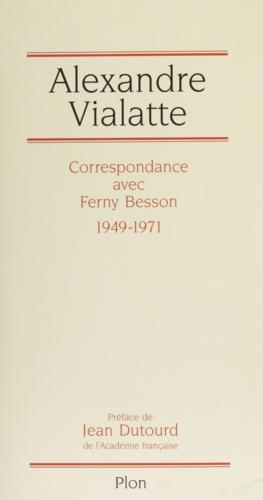 Correspondance avec Ferny Besson. 1949-1971