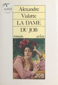 Alexandre Vialatte - La dame du Job.