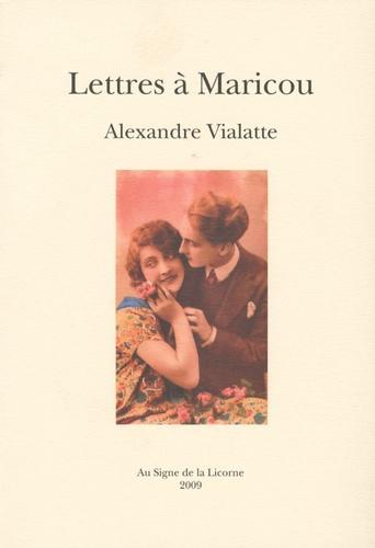 Alexandre Vialatte - Lettres à Maricou.