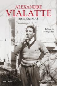 Alexandre Vialatte - Résumons-nous.