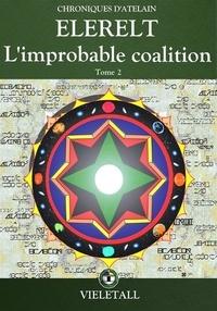Alexandre Vieletall - Elerelt - Tome 2, L'improbable coalition.
